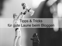 100 Tipps und Tricks für gute Laune beim Blogger werden