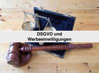 DSGVO und Werbeeinwilligungen - Umsetzung und Aktuelles