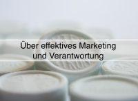 Über effektives Marketing und Verantwortung