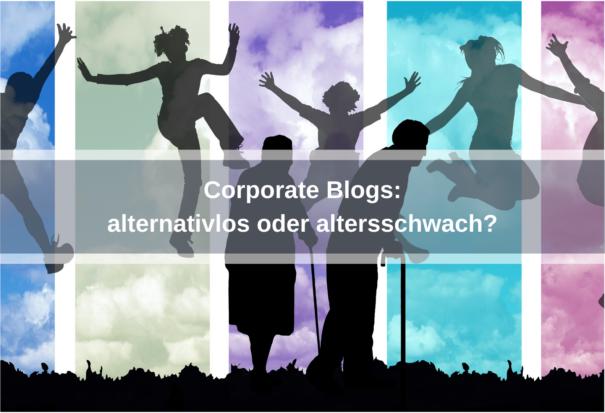 Corporate Blogs: alternativlos oder altersschwach? #liveloveblog