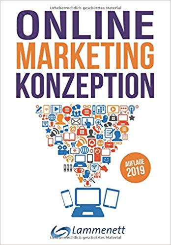 "Buchrezension ""Online-Marketing-Konzeption"" - Der Weg zum optimalen Web-Marketing-Mix (Independently Published / Dr. Erwin Lammenett)"