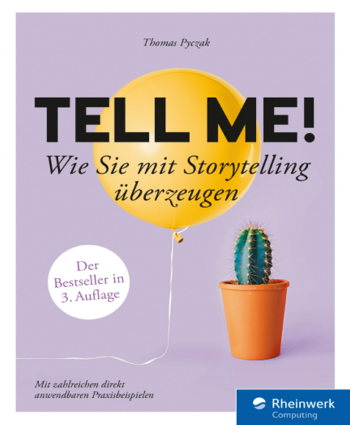 Tell me! Buchrezension zum Bestseller über Storytelling (Thomas Pyczak / Rheinwerk Computing)