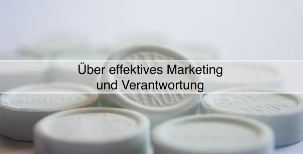 Über effektives Marketing und Verantwortung