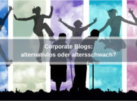 Corporate Blogs: alternativlos oder altersschwach? #liveloveblog